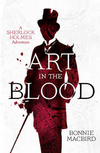 Art in the Blood : A Sherlock Holmes Adventure