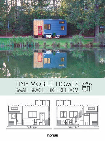 Tiny Mobile Homes : Small space – Big freedom