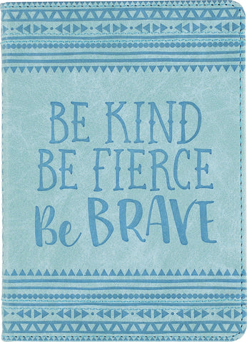 Be Kind, Be Fierce, Be Brave Artisan Journal