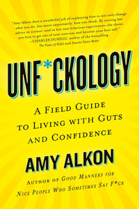 Unf*ckology : A Field Guide to Living with Guts and Confidence
