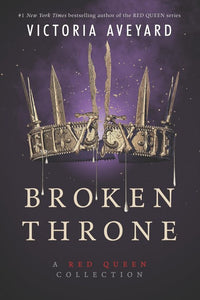 Broken Throne: A Red Queen Collection PB