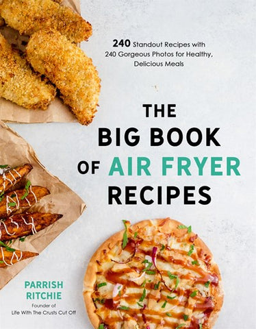 The Big Book of Air Fryer Recipes