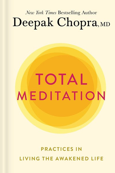 Total Meditation : Practices in Living the Awakened Life
