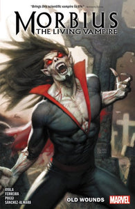 Morbius Vol. 1 : Old Wounds