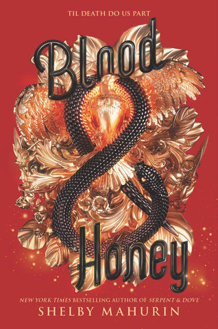 Blood & Honey : Serpent & Dove, Book 2