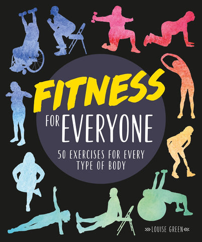 Fitness for Everyone : 50 Exercises for Every Type of Body