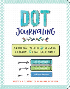 Dot Journaling:  An Interactive Guide