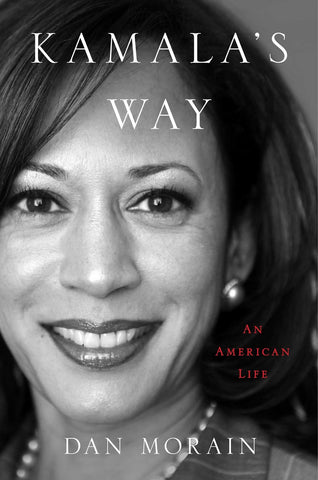 Kamala's Way : An American Life