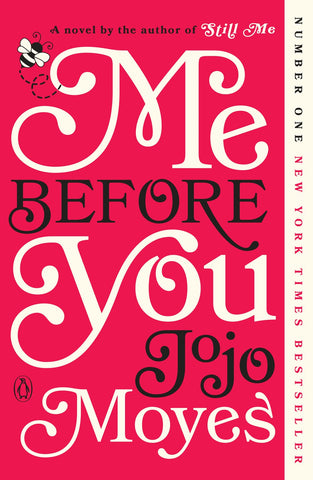 Me Before You ( Me Before You Trilogy #1 )