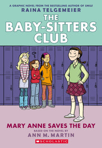 Mary Anne Saves the Day (The Baby-Sitters Club Graphic Novel #3)