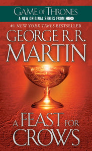 A Feast for Crows: A Song of Ice and Fire: Book Four ( Song of Ice and Fire #04 )