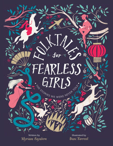 Folktales for Fearless Girls: The Stories We Were Never Told