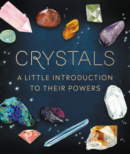 Crystals: A Little Introduction to Their Powers