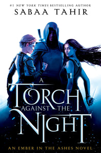 A Torch Against the Night (Ember in the Ashes #2)