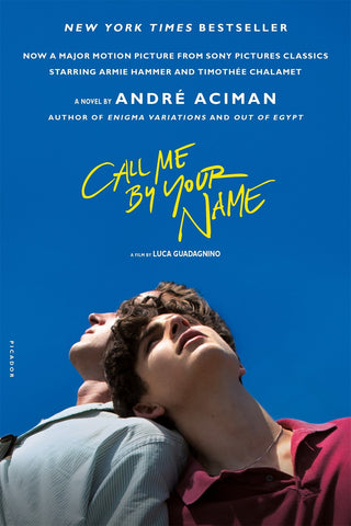 Call Me by Your Name : A Novel