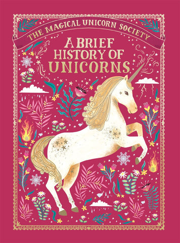 The Magical Unicorn Society: A Brief History of Unicorns ( Magical Unicorn Society #2 )