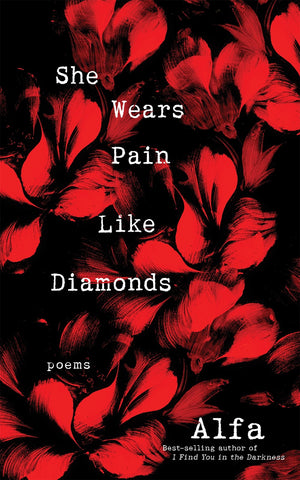 She Wears Pain Like Diamonds: Poems
