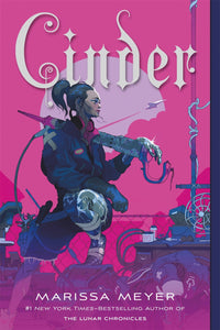 Cinder: Book One of the Lunar Chronicles ( Lunar Chronicles, 1 )