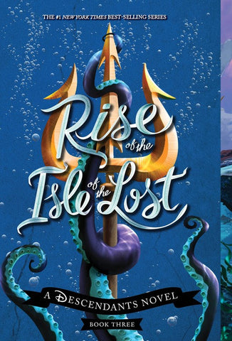 Rise of the Isle of the Lost: A Descendants Novel ( Descendants #3 )