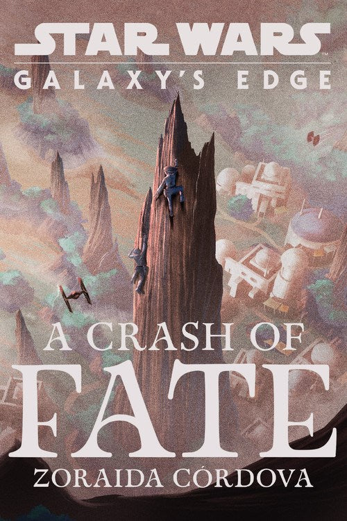 A Crash of Fate (Star Wars: Galaxy's Edge)