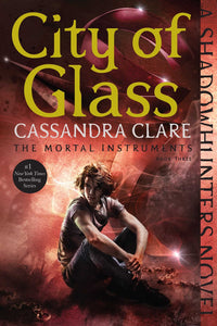 City of Glass ( Mortal Instruments #3 )