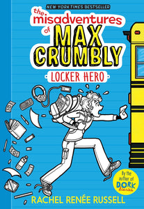 The Misadventures of Max Crumbly: Locker Hero ( Misadventures of Max Crumbly #1 )