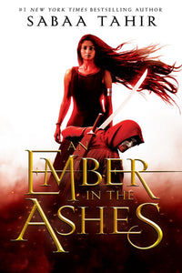 An Ember in the Ashes (Ember in the Ashes #1)