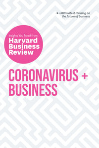 Coronavirus and Business: The Insights You Need from Harvard Business Review ( HBR Insights )