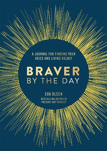 Braver by the Day