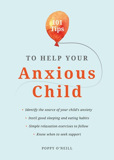 101 Tips to Help Your Anxious Child