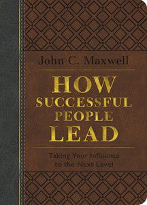 HOW SUCCESSFUL PEOPLE LEAD (LEATHER LUXE)
