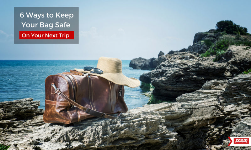 6 ways to keep your bag safe on your next trip