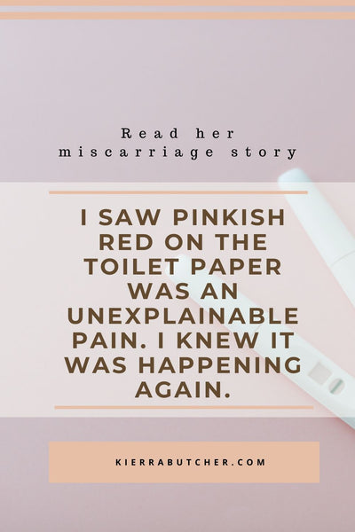 I saw pinkish red on the toilet paper was an unexplainable pain. I knew it was happening again.