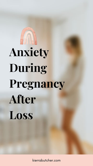 Anxiety During Pregnancy After Loss