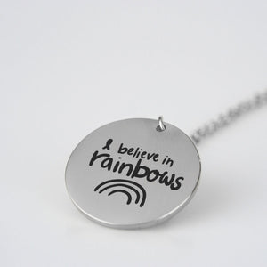 I Believe In Rainbows Necklace - Kierra B Art