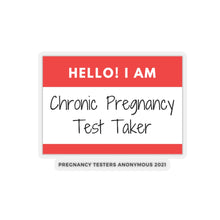 Load image into Gallery viewer, Chronic Pregnancy Test Taker Sticker