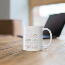 Load image into Gallery viewer, Here I Am Mug 11oz