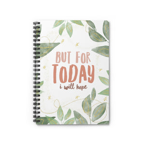 But For Toady I Will Hope Spiral Notebook (Ruled Line)