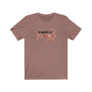 I Believe In Rainbows T-Shirt
