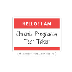 Chronic Pregnancy Test Taker Sticker