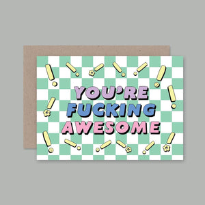 You're Fucking Awesome Card | AHD Paper Co.