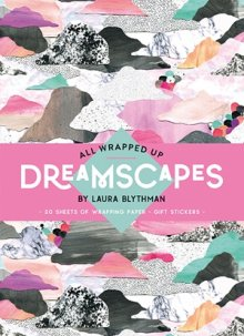 All Wrapped Up: Dreamscapes | Blythman, Laura | Hardie Grant