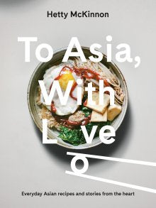 To Asia, With Love | Hetty McKinnon | Hardie Grant