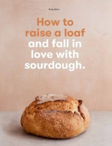 How to Raise a Loaf | Roly Allen | Hardie Grant