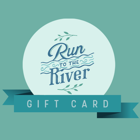 Run to the River | Gift Card