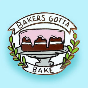 Bakers Gotta Bake Lapel Pin | Jubly-Umph