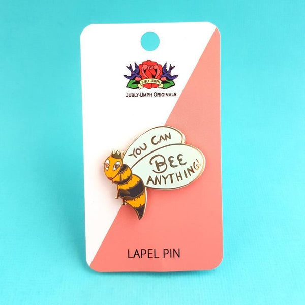 You Can Bee Anything Lapel Pin | Jubly-Umph