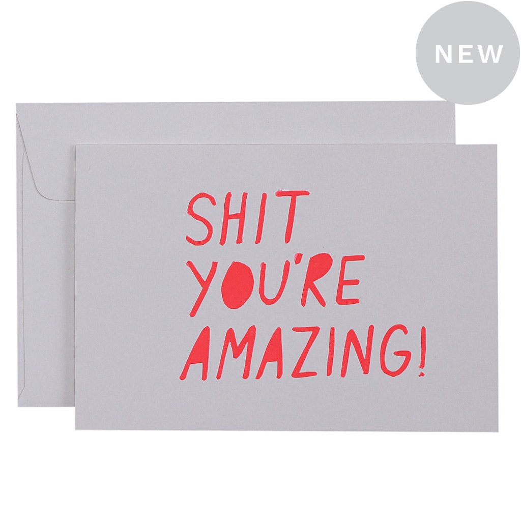 Shit You're Amazing Card | Me and Amber