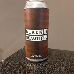 Black is Beautiful (Brewed to support Justice and Equality for People of Color)