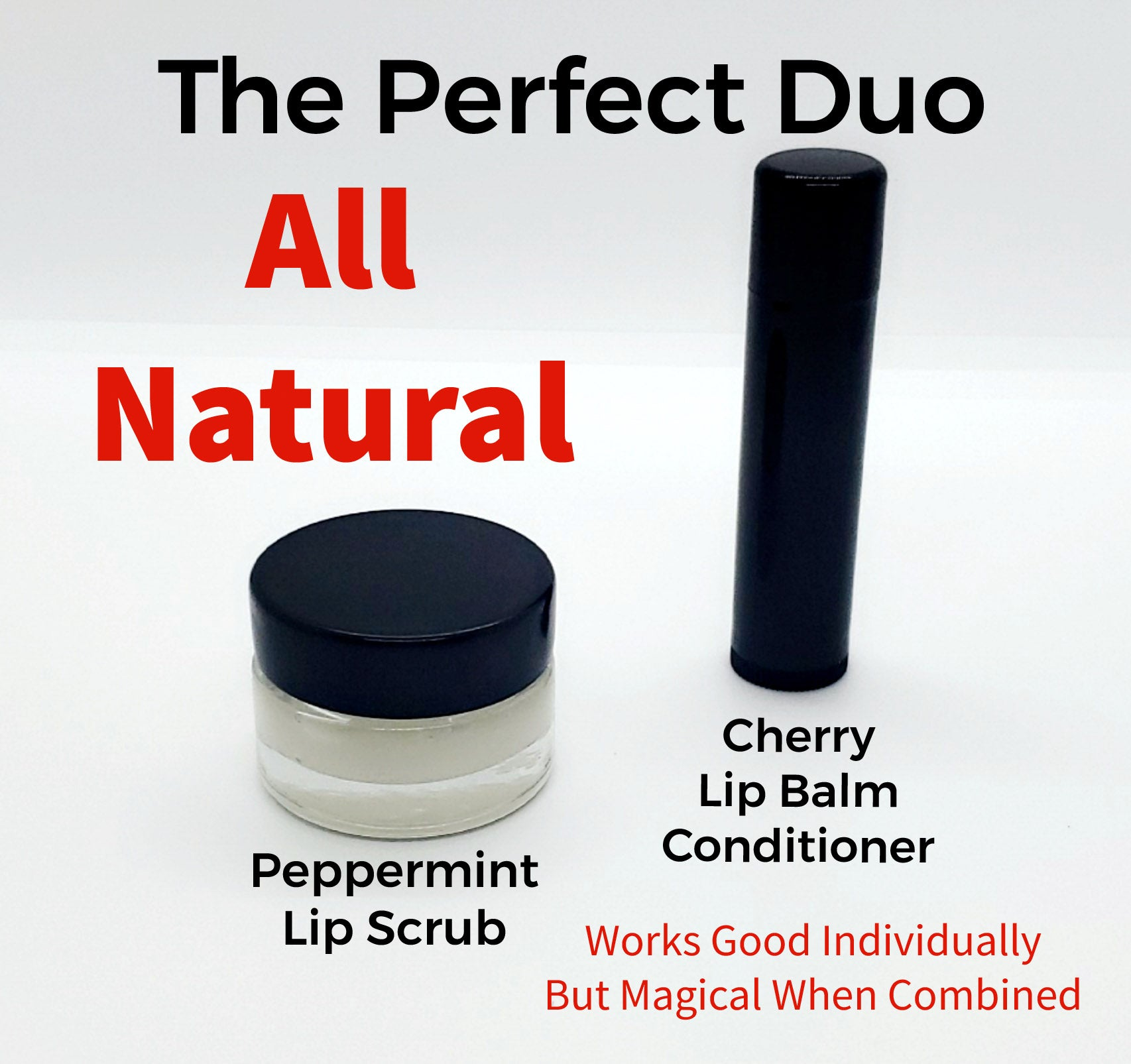 Pair your Peppermint Lip Scrub with the Cherry Lip Balm Conditioner.  This combination is MAGICAL!